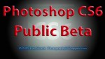 Official Adobe Photoshop CS6 Public Beta - Download Yours for FREE - Links Features and Details