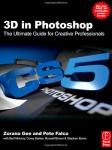 3D in Photoshop -  Ultimate Guide Book to Photoshop 3D Features by the CS5 3D Team